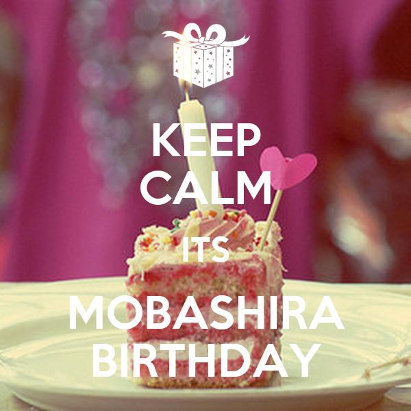 KEEP CALM ITS MOBASHIRA BIRTHDAY