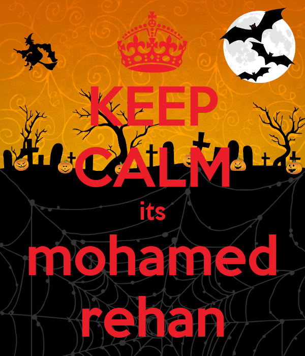 KEEP CALM its mohamed rehan