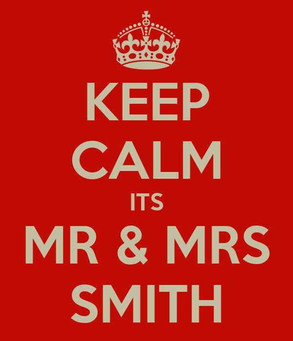 KEEP CALM ITS MR & MRS SMITH