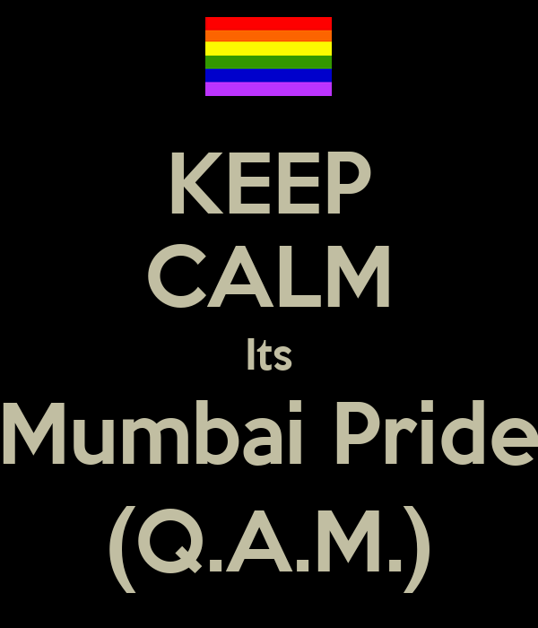 KEEP CALM Its Mumbai Pride (Q.A.M.)