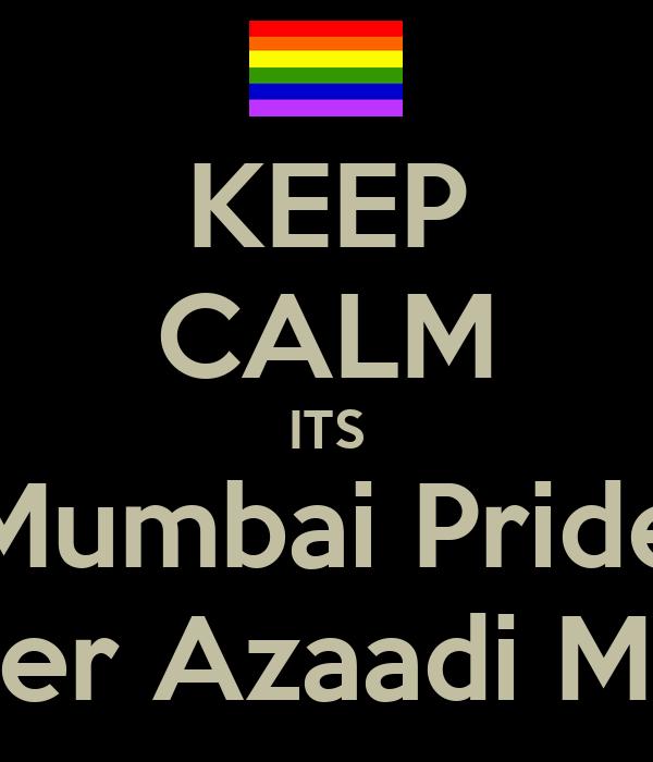 KEEP CALM ITS Mumbai Pride Queer Azaadi March