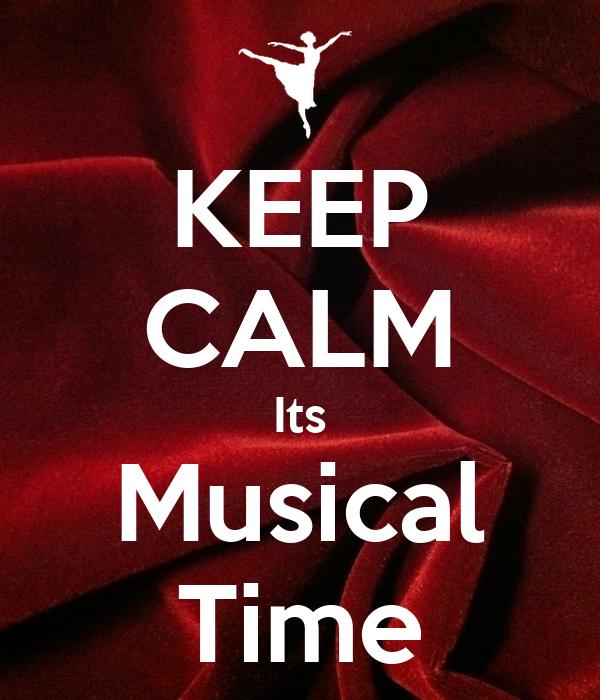 KEEP CALM Its Musical Time
