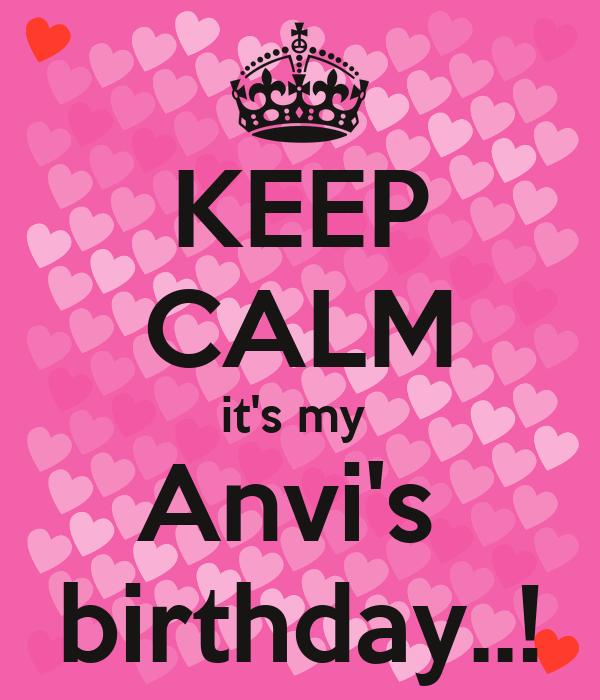 KEEP CALM it's my  Anvi's  birthday..!