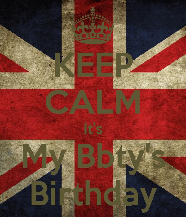 KEEP CALM It's My Bbty's Birthday