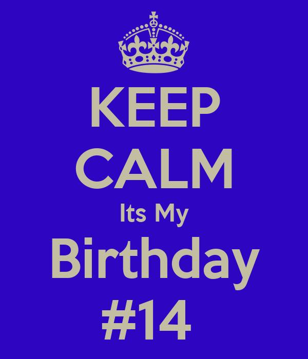 KEEP CALM Its My Birthday #14