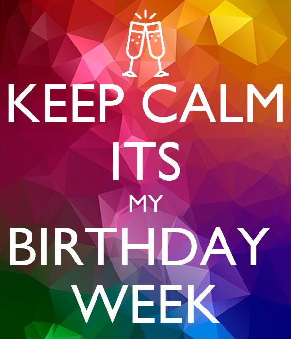its my birthday week