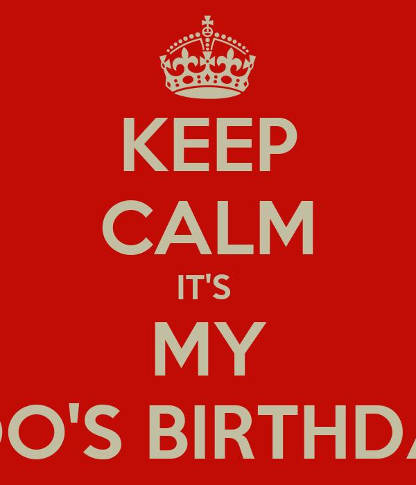 KEEP CALM IT'S  MY BOO'S BIRTHDAY