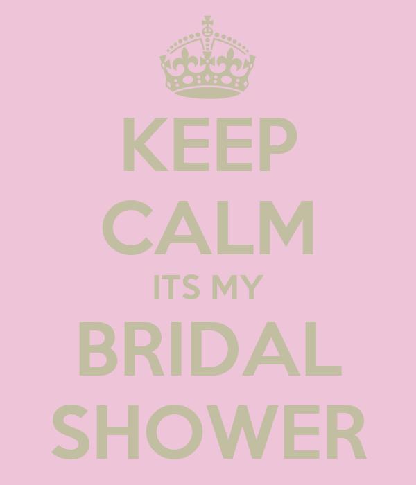 keep calm its my bridal shower