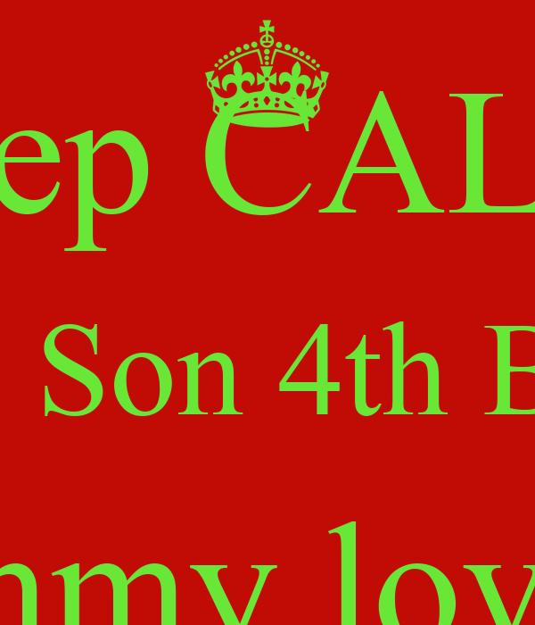 Keep CALM ITs My Son 4th Birthday Mommy Loves U Happy