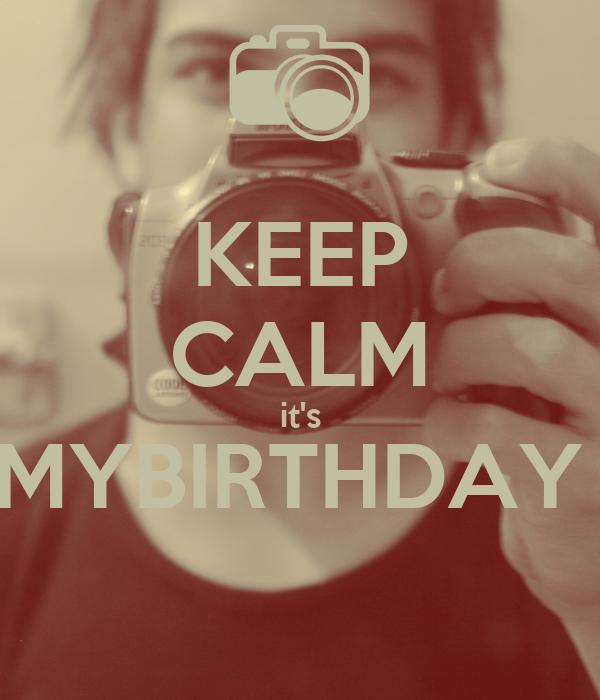 KEEP CALM it's MYBIRTHDAY