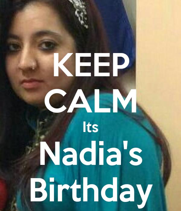 KEEP CALM Its Nadia's Birthday
