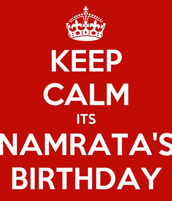 KEEP CALM ITS NAMRATA'S BIRTHDAY
