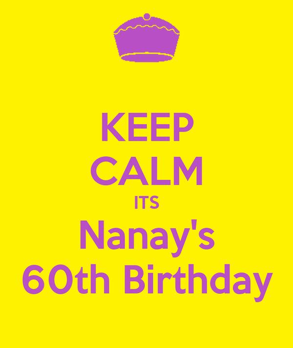 KEEP CALM ITS Nanay's 60th Birthday