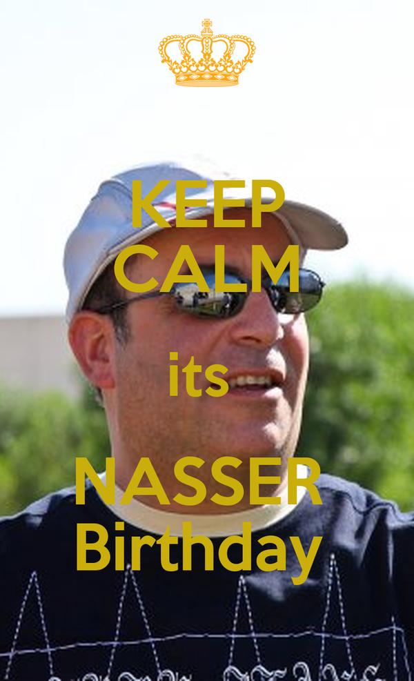 KEEP CALM its  NASSER  Birthday