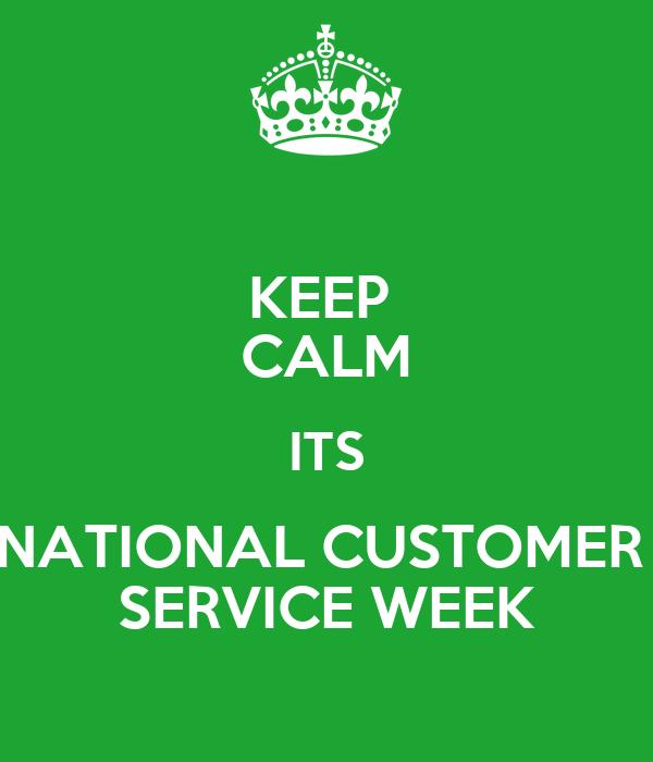 KEEP CALM ITS NATIONAL CUSTOMER SERVICE WEEK Poster