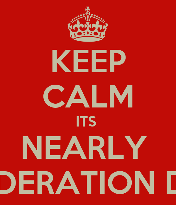 KEEP CALM ITS  NEARLY  MODERATION DAY