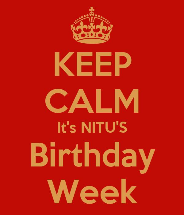 KEEP CALM It's NITU'S Birthday Week