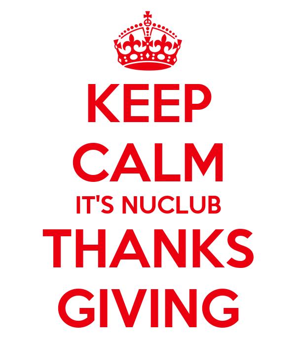 KEEP CALM IT'S NUCLUB THANKS GIVING