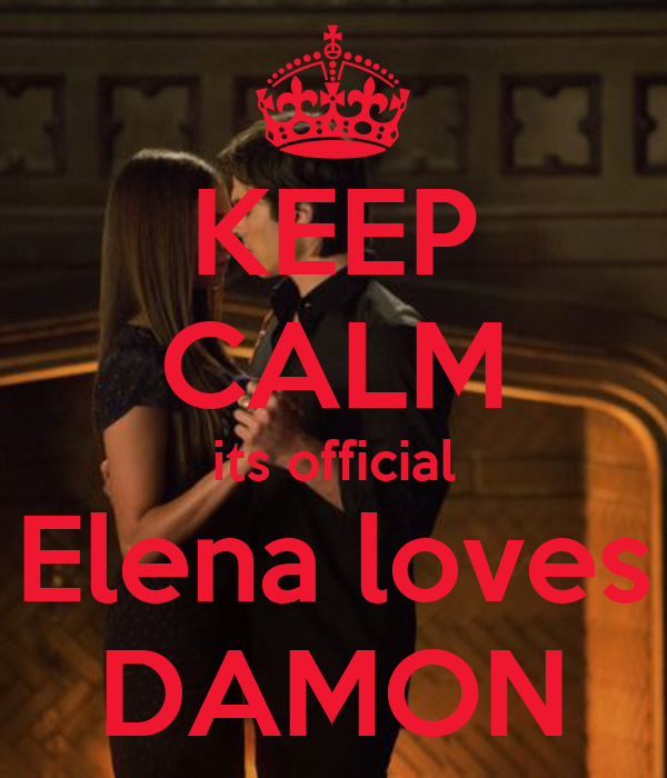 KEEP CALM its official Elena loves DAMON
