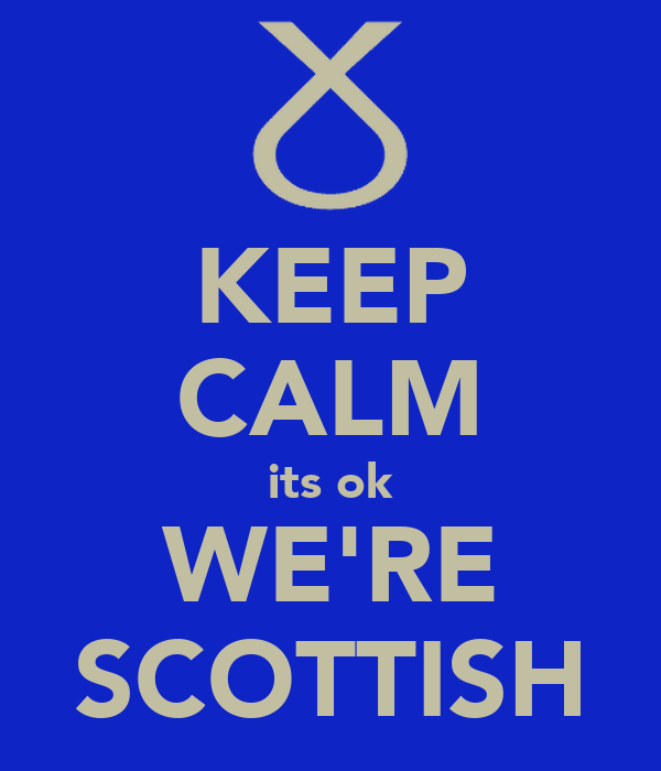 KEEP CALM its ok WE'RE SCOTTISH