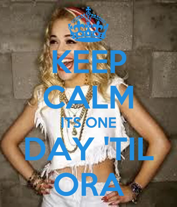 KEEP CALM ITS ONE DAY 'TIL ORA