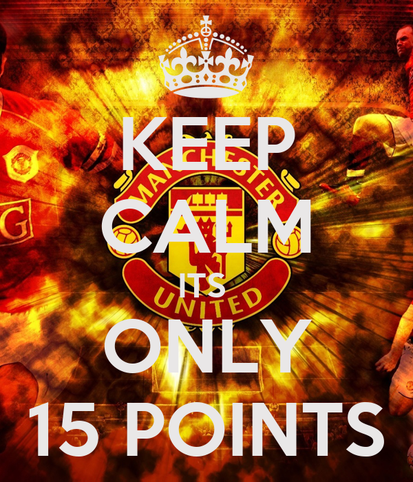 KEEP CALM ITS  ONLY 15 POINTS
