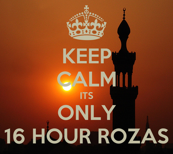 KEEP CALM ITS ONLY 16 HOUR ROZAS