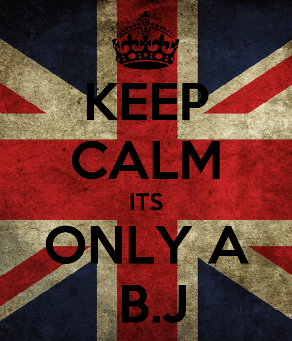 KEEP CALM ITS ONLY A  B.J
