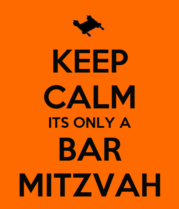 KEEP CALM ITS ONLY A BAR MITZVAH