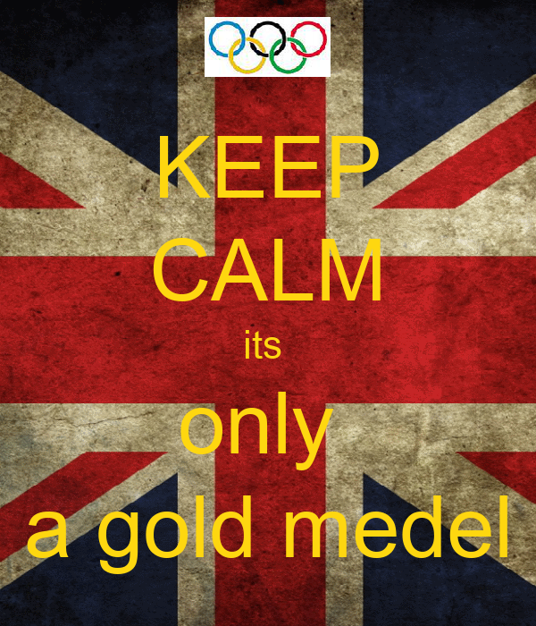 KEEP CALM its  only  a gold medel