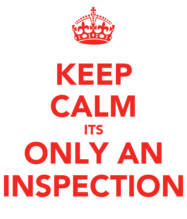 KEEP CALM ITS ONLY AN INSPECTION