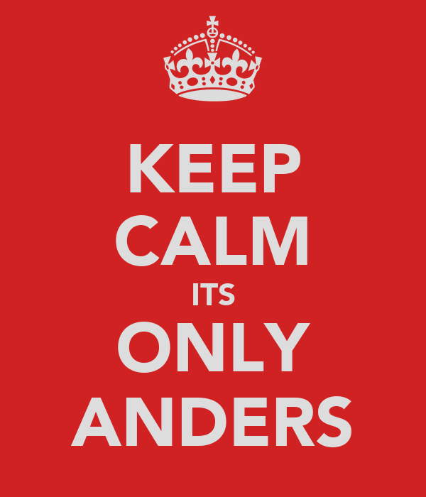 KEEP CALM ITS ONLY ANDERS