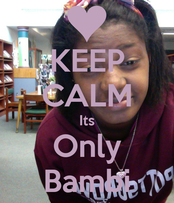 KEEP CALM Its Only Bambi