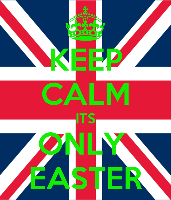 KEEP CALM ITS ONLY  EASTER