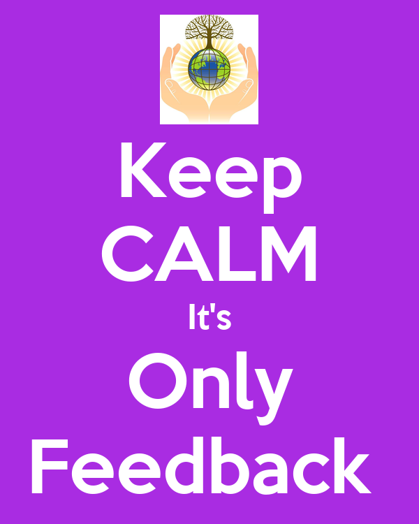 Keep CALM It's Only Feedback