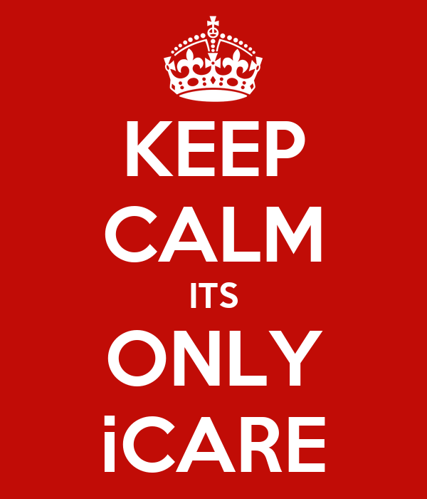 KEEP CALM ITS ONLY iCARE