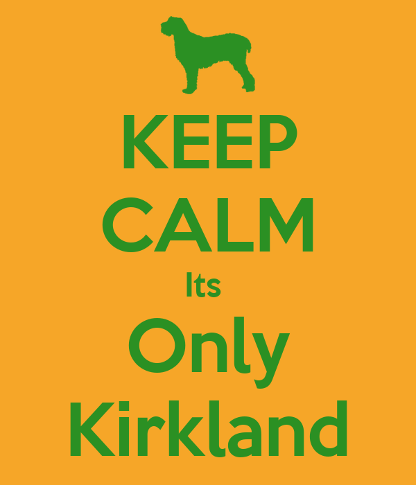 KEEP CALM Its  Only Kirkland