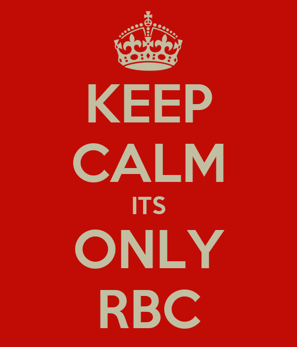 KEEP CALM ITS ONLY RBC
