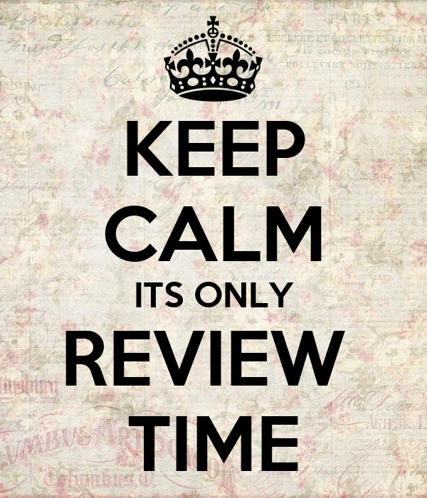 KEEP CALM ITS ONLY REVIEW  TIME