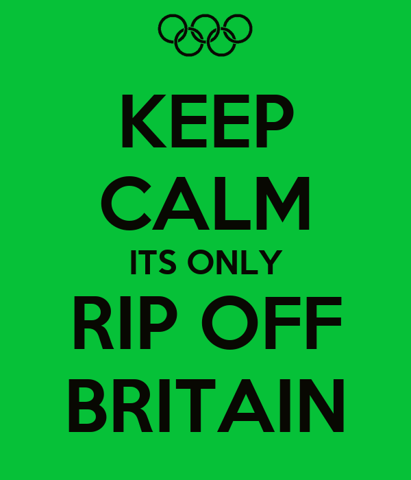 KEEP CALM ITS ONLY RIP OFF BRITAIN