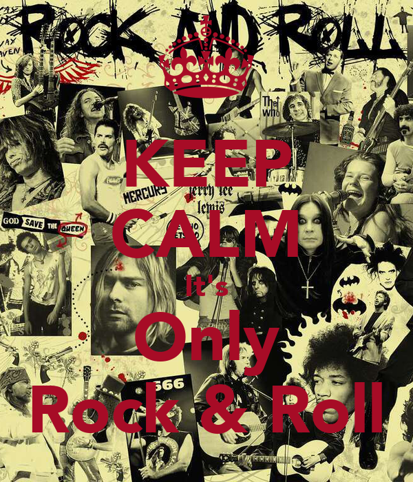 KEEP CALM It's Only Rock & Roll