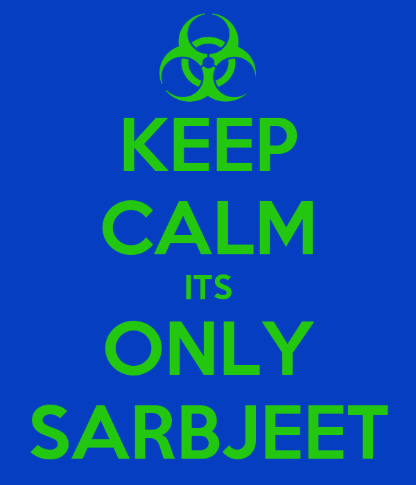 KEEP CALM ITS ONLY SARBJEET