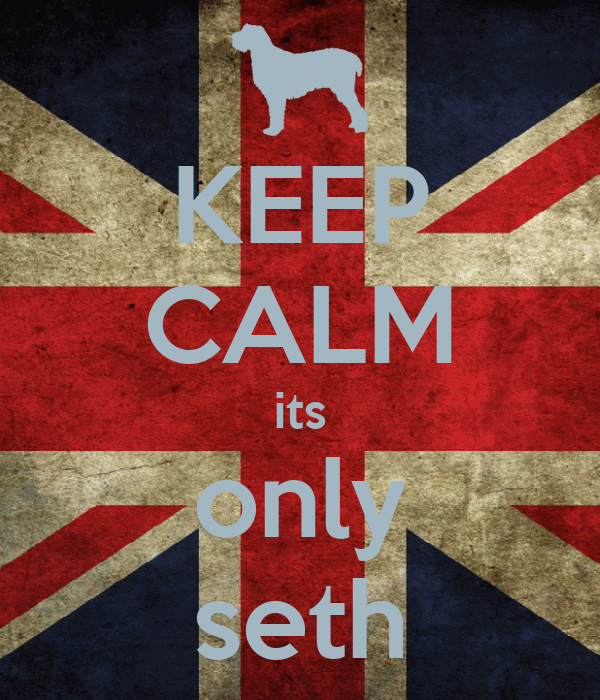 KEEP CALM its only seth