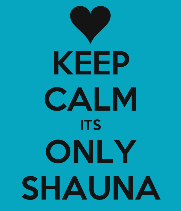 KEEP CALM ITS ONLY SHAUNA