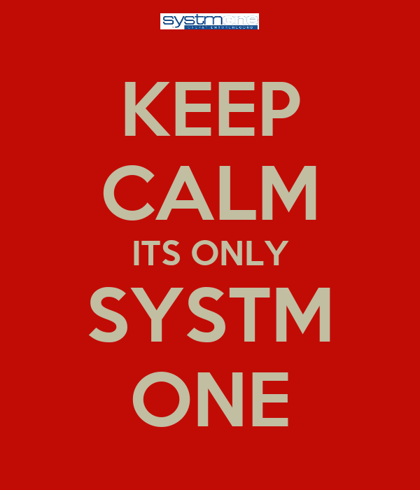 KEEP CALM ITS ONLY SYSTM ONE