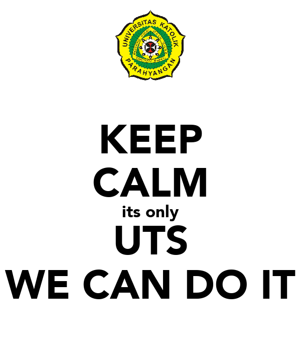 KEEP CALM its only UTS WE CAN DO IT