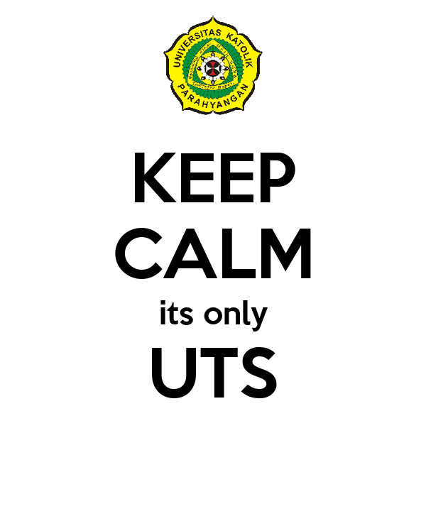KEEP CALM its only UTS