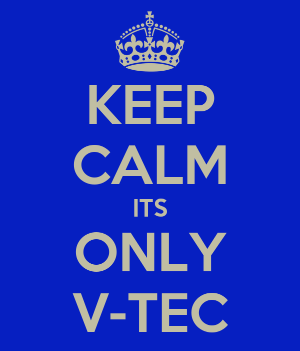 KEEP CALM ITS ONLY V-TEC