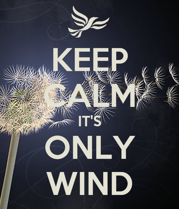 KEEP CALM IT'S ONLY WIND