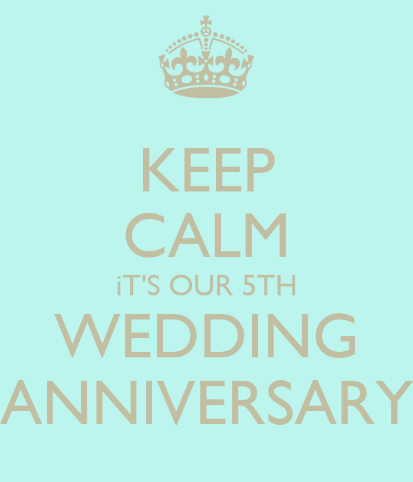 keep calm its our 5th wedding anniversary